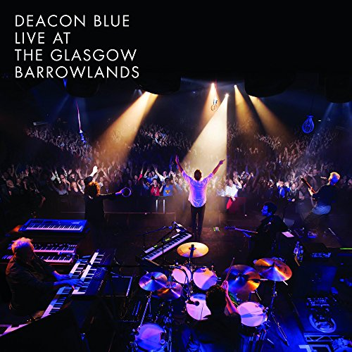 Deacon Blue - Live At the Glasgow Barrowlands (2017) [WEB FLAC] Download
