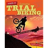 Extreme Trials Biking (Nailed It!)