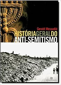 História Geral do Anti-Semitismo - 9788528610109 - Livros