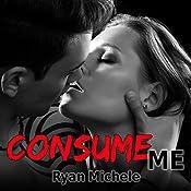 Consume Me: Ravage MC, Book 3 | Ryan Michele