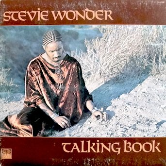 Stevie Wonder: Talking Book: Tracks: You Are The Sunshine Of My Life. Maybe Your Baby. You And I. Tuesday Heartbreak. You've Got It Bad Girl. Superstition. Big Brother. Blame It On The Sun. Lookin For Another Pure Love. I Believe ()