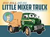 img - for Big Bill and His Little Mixer Truck book / textbook / text book