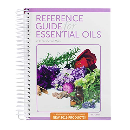 2019 Version of The Reference Guide For Using Essential Oils by Alan and Connie Higley (2018 Edition, 2nd Printing) | Includes NEW 2019 Product Pages | SOFTCOVER | Spiral-Bound