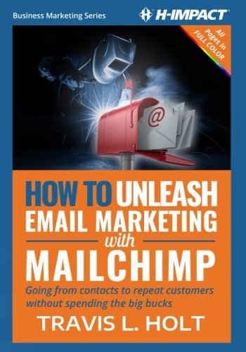 Business Contacts Handbook (How to Unleash Email Marketing with MailChimp: Going from contacts to repeat customers without spending the big bucks (Business Marketing) (Volume 1))