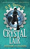 img - for The Crystal Lair (Inventor-in-Training) (Volume 2) book / textbook / text book