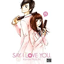 Say I Love You. T15 (French Edition)