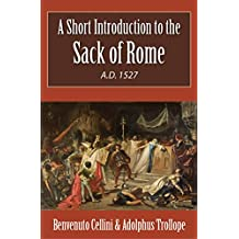 A Short Introduction to the Sack of Rome A.D. 1527 (Illustrated)