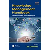 Knowledge Management Handbook: Collaboration and Social Networking, Second Edition