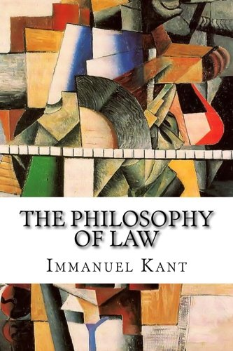 The Philosophy of Law: An Exposition of the Fundamental Principles of Jurisprudence as the Science of Right