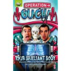 Operation Ouch!: Your Brilliant Body