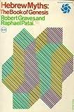 Hebrew Myths, Robert Graves and Raphael Patai, 0070241252