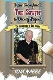 From Disneyland's Tom Sawyer to Disney Legend: The Adventures of Tom Nabbe (Disney Legends) (Volume 2)