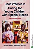 Caring for Young Children with Special Needs, Angela Dare and Margaret O'Donovan, 0748768378
