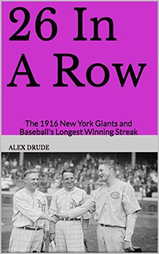 New York Giants Baseball - 26 In A Row: The 1916 New York Giants and Baseball's Longest Winning Streak