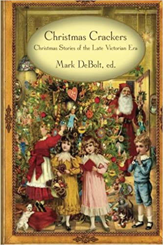Christmas Crackers: Christmas Stories of the Late Victorian Era ...