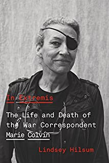 Book Cover: In Extremis: The Life and Death of the War Correspondent Marie Colvin