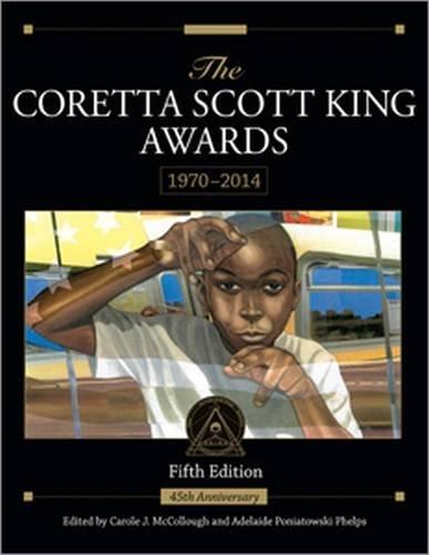 The Coretta Scott King Awards, 1970 - 2014: Fifth Edition (Coretta Scott King Awards Book)