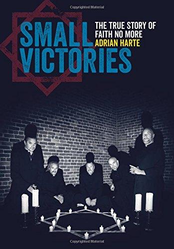 Small Victories The True Story of Faith No More [Harte, Adrian] (Tapa Blanda)