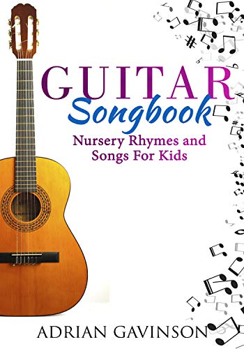 Guitar Songbook Nursery Rhymes And Songs For Kids Kindle Edition