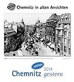 Chemnitz gestern 2014: Chemnitz in alten Ansichten, mit 4 Ansichtskarten als Gruß- oder Sammelkarten
