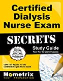 Certified Dialysis Nurse Exam Secrets Study Guide: CDN Test Review for the Certified Dialysis Nurse Exam