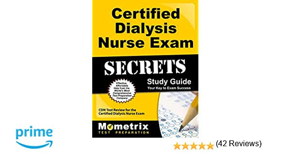Certified Dialysis Nurse Exam Secrets Study Guide Cdn Test Review