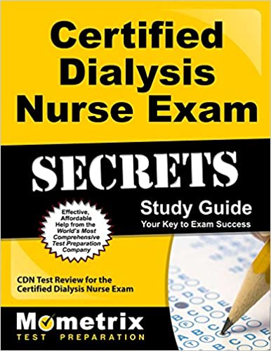 Certified Dialysis Nurse Exam Secrets Study Guide: CDN Test Review ...
