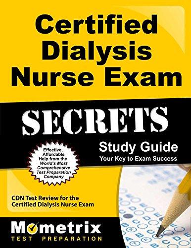 Certified Dialysis Nurse Exam Secrets Study Guide: CDN Test Review for the Certified Dialysis Nurse Exam