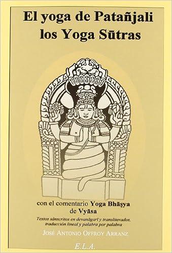 El Yoga De Patañjali: Los Yoga Sutras (Yoga (e.L.A. ...