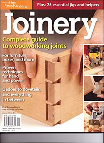 Fine Woodworking - JOINERY - The Complete Guide To Woodworking Joints