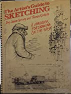 The Artist's Guide to Sketching. A…