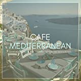 Cafe Mediterranean (Background Music For Cooking, Dinner And Restaurants)