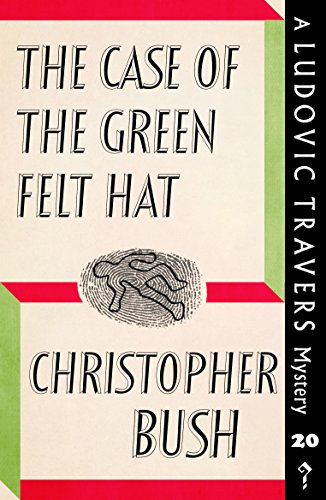 The Case of the Green Felt Hat: A Ludovic Travers ()