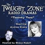 Twenty Two: The Twilight Zone Radio Dramas | Bennett Cerf,Rod Serling