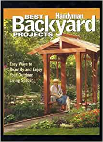 Best backyard projects the family handyman handyman july for Family handyman phone number