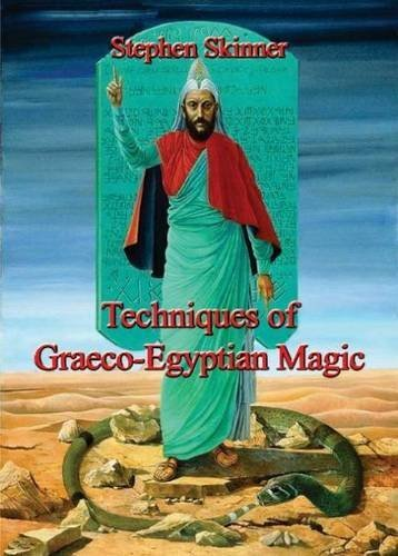 (Techniques of Graeco-Egyptian Magic by Stephen Skinner (1-Sep-2014) Leather Bound)