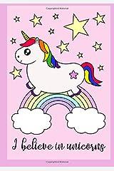 Unicorn Notebook - I Believe in Unicorns: Cute Kawaii Unicorn Notebook - Cute Kawaii Unicorn Journal - Cute Kawaii Unicorn Coloring Pages Notebook - ... and 10 Cute Kawaii Unicorn Coloring Pages Paperback