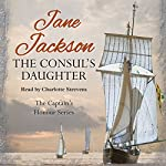 The Consul's Daughter: The Captain's Honour, Book 1 | Jane Jackson