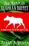 Old Momma's Alaskan Buffet: A Short Story Set in the Great Land