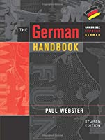 The German Handbook: Your Guide To Speaking And