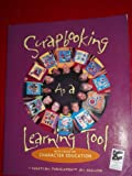 Scrapbooking as a Learning Tool, Jill Haglund, 1891898043