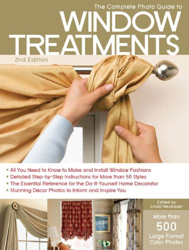 Upholstery Window Treatment (The Complete Photo Guide to Window Treatments, 2nd)