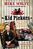 Kid Pickers, Mike Wolfe, 1250008484
