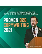 Proven B2B Copywriting 2021: Powerful SPF Framework for Getting & Converting Leads Quickly