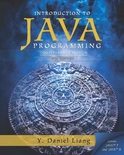 Intro to Java Programming, Comprehensive Version (10th Edition)