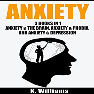 Anxiety: 3 Books in 1 Audiobook