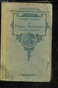 Les plantes medicinales et leur exploitation. par Georges Pellerin