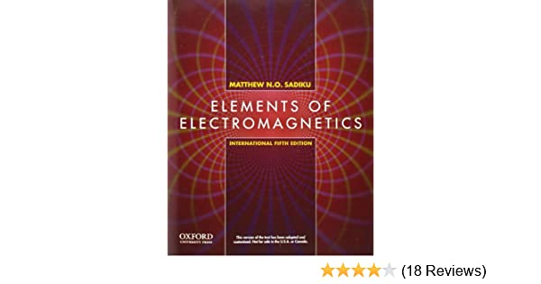 Elements of electromagnetics matthew n o sadiku 9780199743001 elements of electromagnetics matthew n o sadiku 9780199743001 amazon books fandeluxe Images