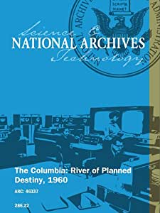 The Columbia: River of Planned Destiny, 1960