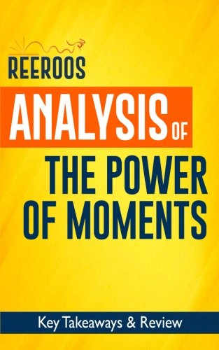 Analysis of The Power of Moments: Key Takeaways & Review | A Book Buyer's Guide